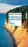 Holger Teschke - Gebrauchsanweisung für Rügen und Hiddensee