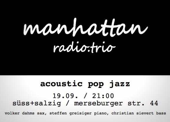 Konzert manhattan.radio.trio am 19. Sept.. 21 Uhr im süß+salzig Leipzig